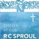 "10 Quotes from ""Chosen By God: Know God's Perfect Plan for His Glory and His Children"" by R.C. Sproul"
