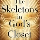 "20 Quotes from ""The Skeletons in God's Closet: The Mercy of Hell, the Surprise of Judgement, the Hope of Holy War"" by Joshua Butler"